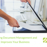 Defining Document Management and How It Improves Your Business | BBDS Consulting